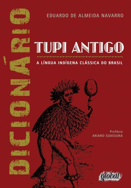 Tupi Antigo - A língua indígena clássica do Brasil